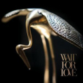 Pianos Become The Teeth - Wait For Love '2018