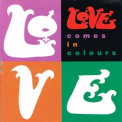 Love - Comes In Colours '1992