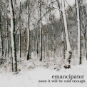 Emancipator - Soon It Will Be Cold Enough '2006