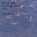 Pink Floyd - The Early Years 1970 Devi/ation (2CD) '2016