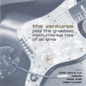 Ventures, The - Play The Greatest Instrumental Hits Of All Time '2002