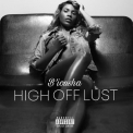 Biousha - High Off Lust '2018