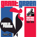 Grant Green - Funk In France - From Paris To Antibes (1969-1970) (2CD) '2018