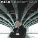 M.I.K.E. - The Perfect Blend (2CD) '2006