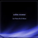 Robin Trower - Let There Be A Blues '2018