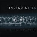 Indigo Girls - Live With The University Of Colorado Symphony Orchestra '2018