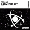 XCloud - Above The Sky '2018