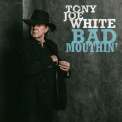 Tony Joe White - Bad Mouthin' '2018