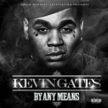 Kevin Gates - By Any Means '2014
