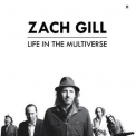 Zach Gill - Life In The Multiverse '2018