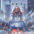 Fbg Duck - Look At Me '2017
