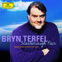 Bryn Terfel - Scarborough Fair Songs From The British Isles '2008