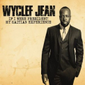 Wyclef Jean - If I Were President: My Haitian Experience '2010
