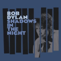Bob Dylan - Shadows In The Night '2015