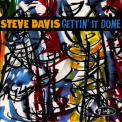 Steve Davis - Gettin' It Done '2012