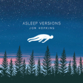 Jon Hopkins - Asleep Versions '2014