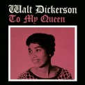 Walt Dickerson - To My Queen (Remastered) '2016