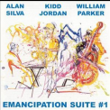 Alan Silva, Kidd Jordan, William Parker - Emancipation Suite #1 '2002