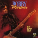 Bobby Parker - Bent Out Of Shape '1993