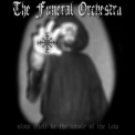 Funeral Orchestra, The - Slow Shall Be The Whole Of The Law '2006