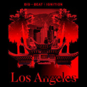 Various Artists - Big Beat Ignition Los Angeles '2019