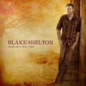 Blake Shelton - Based On A True Story... (Deluxe Edition) '2013