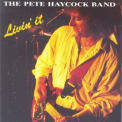 Pete Haycock Band, The - Livin' It '1992