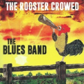 Blues Band, The - The Rooster Crowed '2018