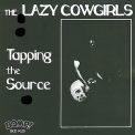 Lazy Cowgirls, The - Tapping The Source '1992