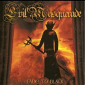 Evil Masquerade - Fade To Black '2008
