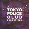Tokyo Police Club - Forcefield '2014