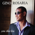 Gino Rosaria - Some Other Time '2013