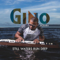 Gino Rosaria - Still Waters Run Deep '2019