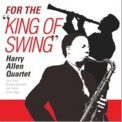 Harry Allen Quartet - For The King Of Swing '2009