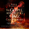 Kirk Whalum - The Gospel According To Jazz Chapter III '2010
