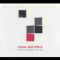 Cause & Effect - Artificial Construct Part Two '2011