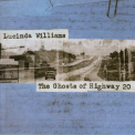Lucinda Williams - The Ghosts Of Highway 20 (2CD) '2016