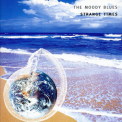Moody Blues, The - Strange Times '1999