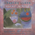 Charles Lloyd Quartet, The - Fish Out Of Water '1990