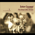 Senor Coconut And His Orchestra - Fine Songs & Rare Versions '2006