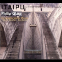 Philip Glass - Itaipu and Three Songs '2010
