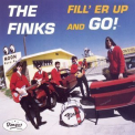 Finks, The - Fill'er Up And Go! '1994