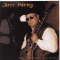 Jim King - When The Blues Are Green '2001