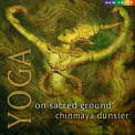 Chinmaya Dunster - Yoga - On Sacred Ground '2001