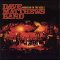 Dave Matthews Band - Weekend On The Rocks (CD1) '2005