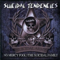 Suicidal Tendencies - No Mercy Fool!/The Suicidal Family '2010