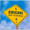 Chicane - Easy To Assemble '2003
