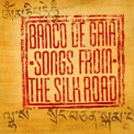 Banco De Gaia - Songs From The Silk Road '2011
