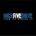 High Five Drive - From the Ground Up '2006