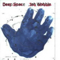 Jah Wobble - Deep Space '1999